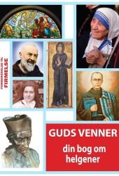Kirsten Kjærulff: Guds venner. Din bog om helgener