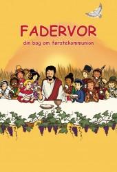 Fadervor. Din bog om førstekommunion