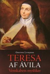Grethe Livbjerg: Teresa af Ávila. Venskabets mystiker